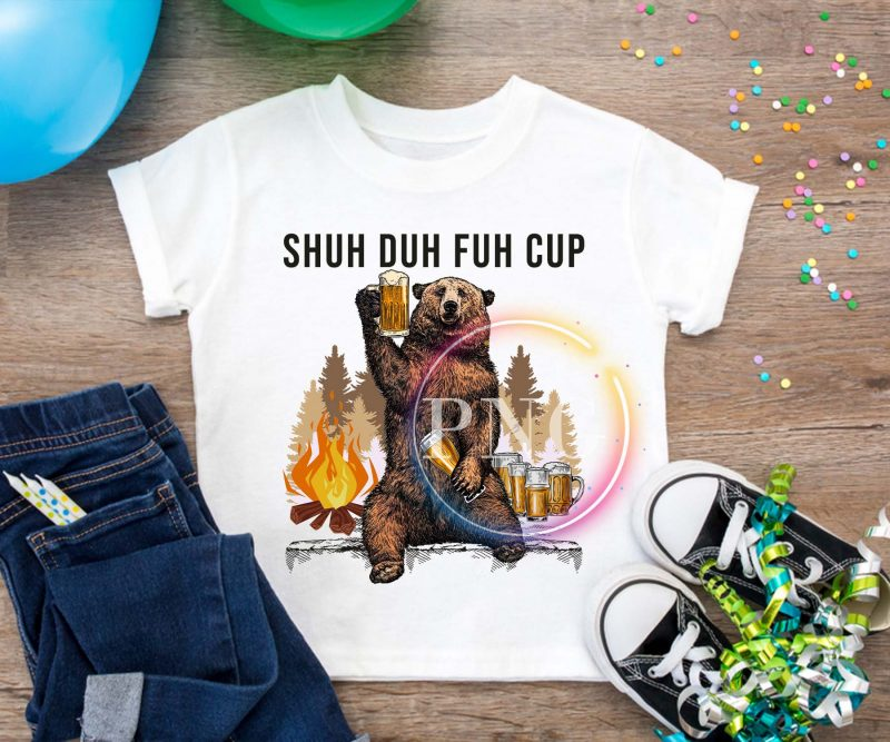 Shuh Duh Fuh Cup Bear Beer Camping fire forest t shirt designs for sale