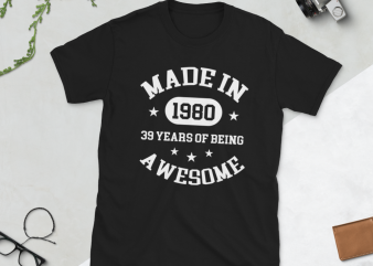 Birthday Tshirt Design – Age Month and Birth Year – 1980 39 Years Awesome