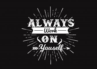 Always Work t shirt vector