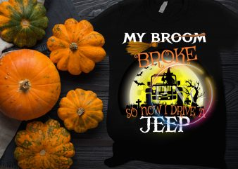 Jeep witch Broom broke so now witch drive a Jeep T shirt design PNG