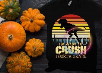 Dinosaur I'm ready to Crush Fourth Grade Vintage T shirt Design