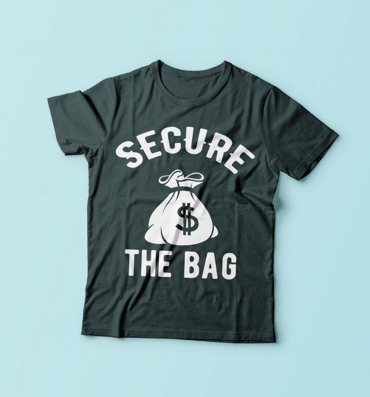 Secure The Bag buy t shirt design
