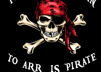 Pirate png – To arr is pirate t shirt design template