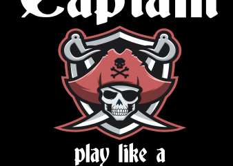 Pirate png – Play like a pirate graphic t-shirt design