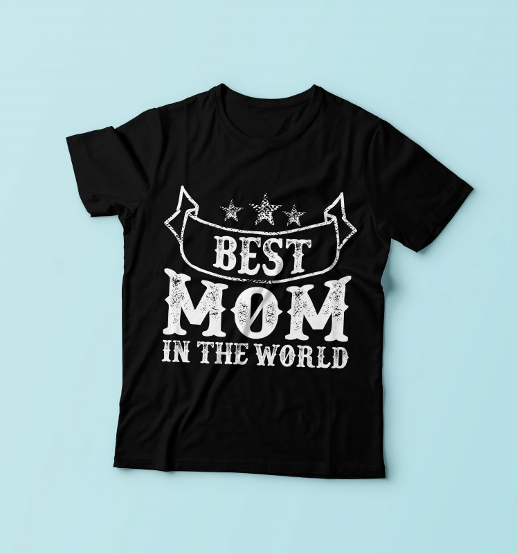 Best Mom In The World tshirt design for merch by amazon