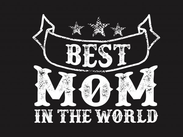 Best Mom In The World t shirt template