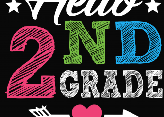 Back to School – Hello 2nd grade – Custom psd file, font and png buy t shirt design for commercial use