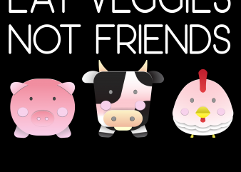 Vegan png – Eat Veggies Not Friends t shirt design for purchase