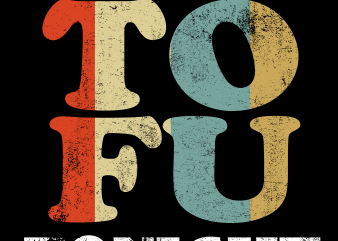 Vegan png – I want tofu tonight t shirt vector art
