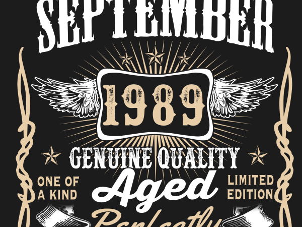 Birthday Tshirt Design – Age Month and Birth Year – September 1989 30 Years Legends
