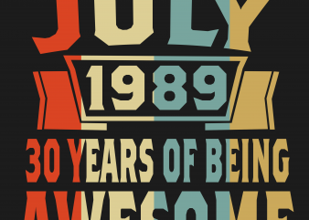 Birthday Tshirt Design – Age Month and Birth Year – July 1989 30 Years