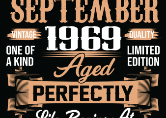 Birthday Tshirt Design – Age Month and Birth Year – September 1969 50 Years