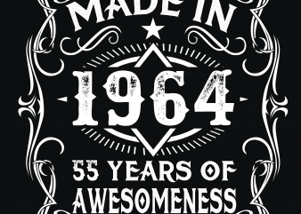 Birthday Tshirt Design – Age Month and Birth Year – 1964 55 Years Awesome