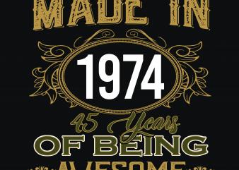 Birthday Tshirt Design – Age Month and Birth Year – 1974 45 Years