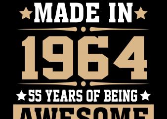 Birthday Tshirt Design – Age Month and Birth Year – 1964 55 Years