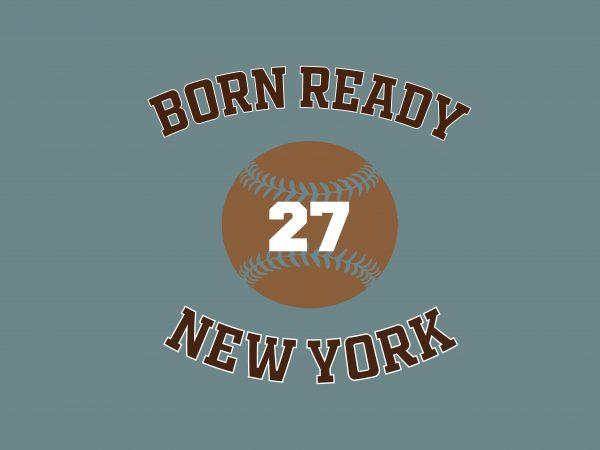 Born Ready t shirt template