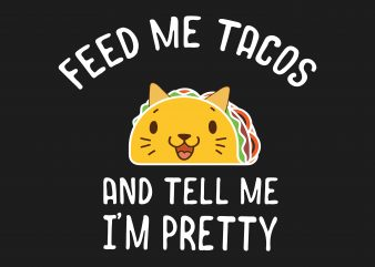 Feed Me Tacos buy t shirt design for commercial use