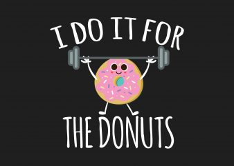 I Do It For Donuts t shirt design to buy