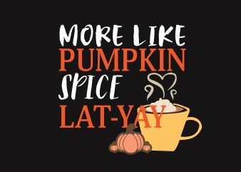 More Like Pumpkin t shirt designs for sale