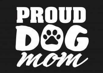 Proud Dog Mom t shirt illustration