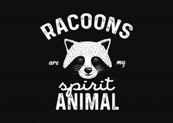 Racoons Are My Spirit Animal tshirt design for sale