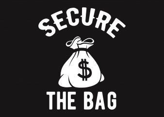 Secure The Bag t shirt template vector
