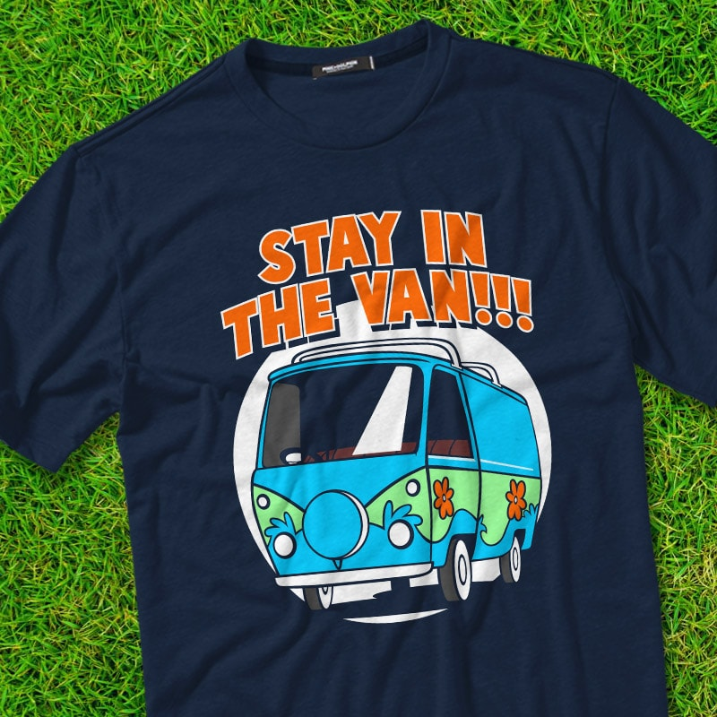 STAY IN THE VAN t shirt designs for merch teespring and printful
