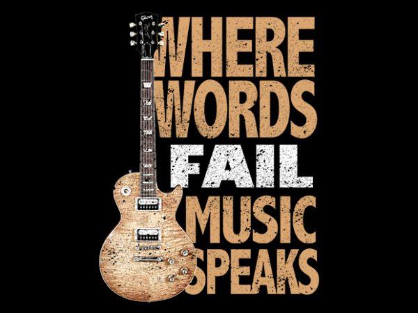Words Fail Music Speaks t shirt design for sale