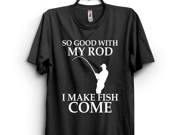 I make fish come commercial use t-shirt design