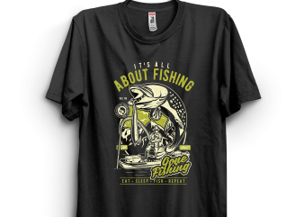 Its all about fishing t shirt design for sale