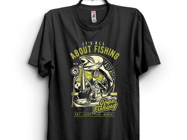 Its all about fishing print ready t shirt design
