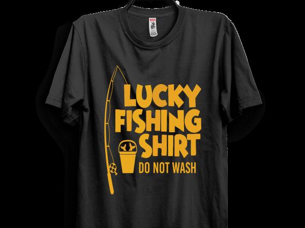 Lucky Fishing Shirt t shirt design to buy