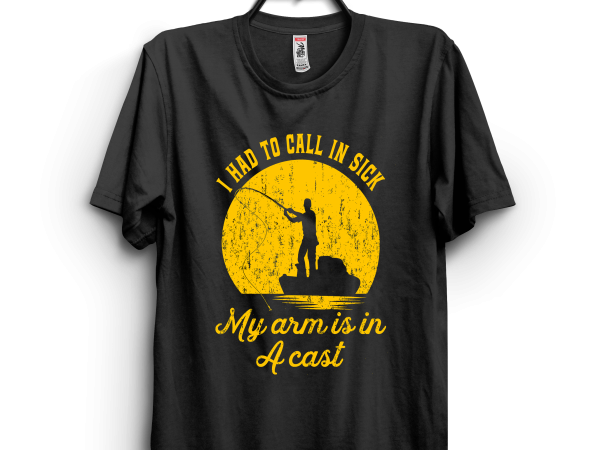 My arm is in a cast print ready t shirt design