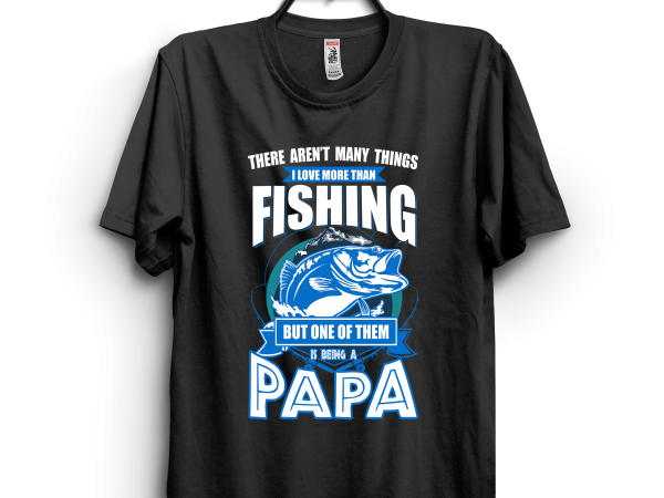 Papa fishing t shirt design for sale