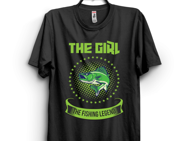 The Girl The Fishing Legend t shirt design for download