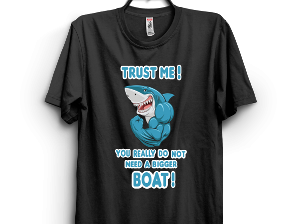 You need a bigger boat buy t shirt design for commercial use