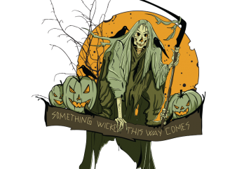Something wicked this way comes buy t shirt design