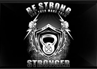 Be Strong t shirt template