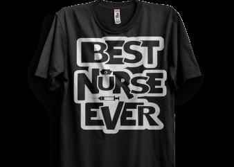 Best Nurse Ever t shirt design to buy
