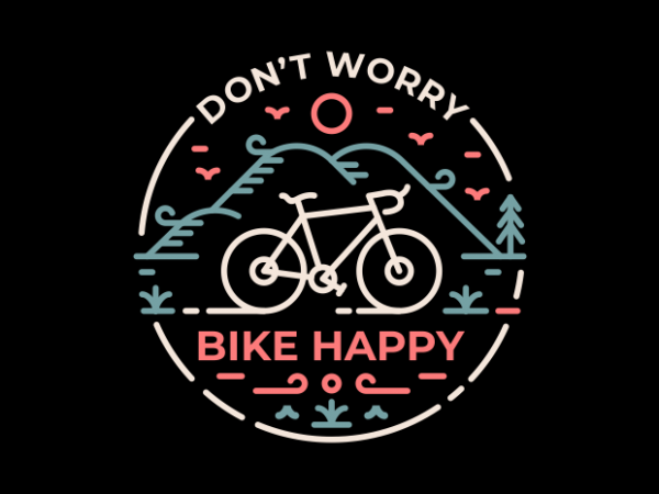Don't Worry Bike Happy vector t-shirt design for commercial use