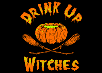 Drink Up Witches vector t shirt design artwork