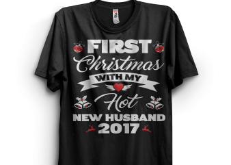 First Christmas With My New Hot Husband t shirt design for purchase