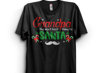 Grandpa The Next Best Thing To Santa commercial use t-shirt design