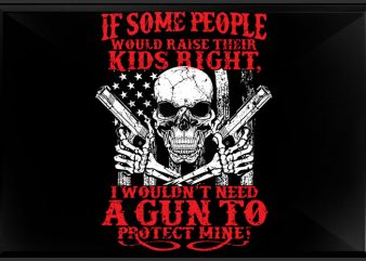 Guns protect mine t shirt design template