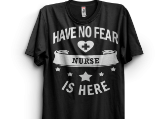 Have No Fear Nurse Is Here graphic t shirt