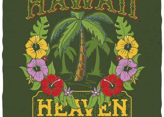 Hawaii. Heaven on earth. Vector t-shirt design