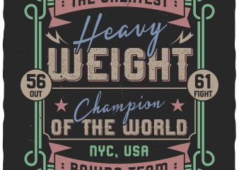 Heavy weight champion. Vector t-shirt design.
