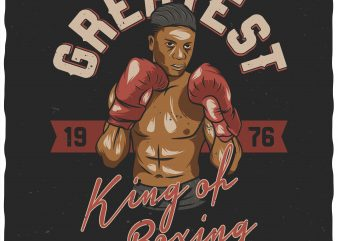 Greatest king of boxing. Vector t-shirt design.
