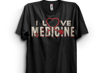 I love medicine gift saying Student buy t shirt design for commercial use