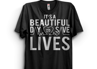 It's a beautiful day to save live t shirt design for sale